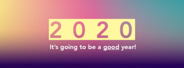 2020 – It's going to be a good year!