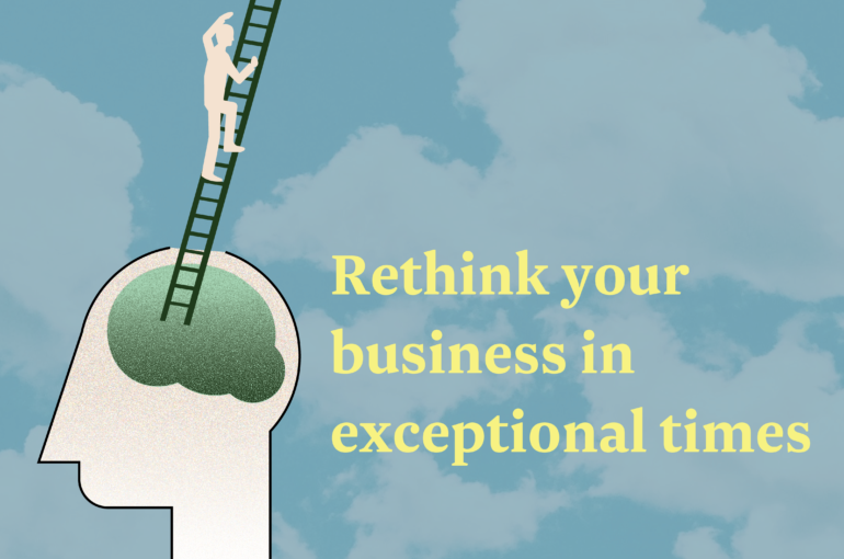 Rethink your business in exceptional times