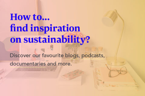How to… find inspiration on sustainability?