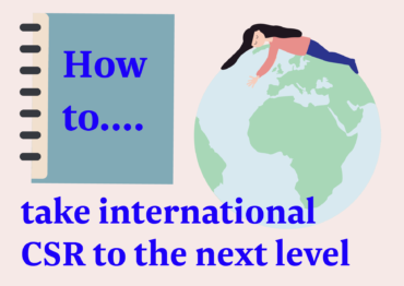 How to… take international CSR to the next level